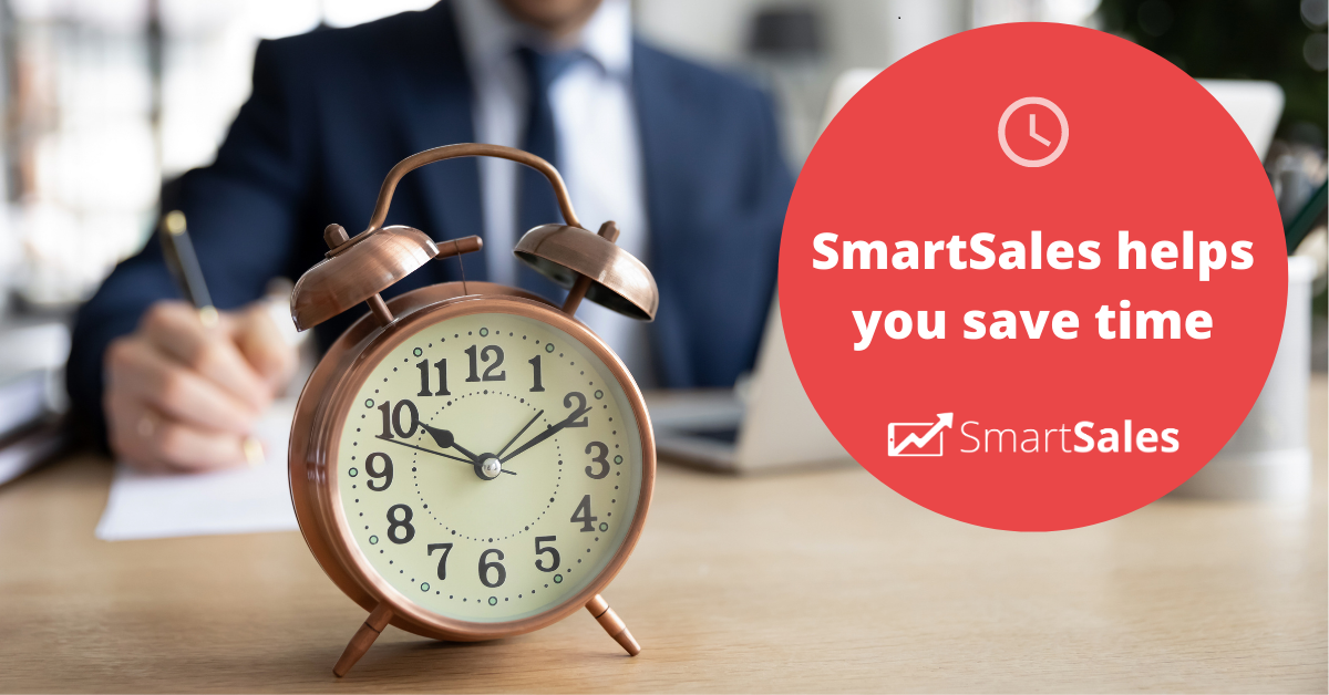 SmartSales helps you save time